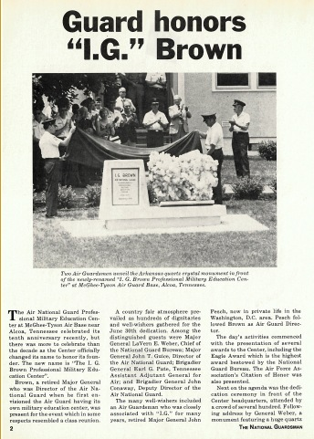 A National Guardsman article reports the Air National Guard training and education center's 10th anniversary and dedication ceremony June 30, 1978, for retired Air Force Maj. Gen. I.G. Brown. General Brown was the 1st Director of the Air National Guard. He was instrumental in founding an NCO academy for the Air Guard that expanded in professional military education and professional continuing education for thousands of enlisted and officers. He died three months following the ceremony at 63. (U.S. Air National Guard photo/Master Sgt. Mike R. Smith)